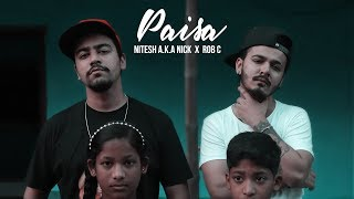 Paisa | Nitesh A.K.A Nick x Rob C | Latest Hindi Rap Song 2019