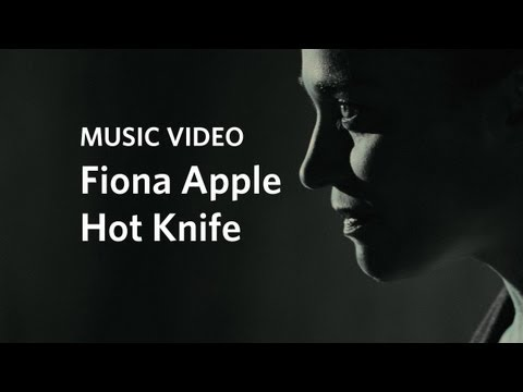 "Fiona Apple: ""Hot Knife� (Official Music Video)"