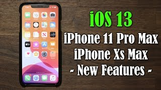 iOS 13 running on iPhone 11 Pro Max & iPhone Xs Max - New Features