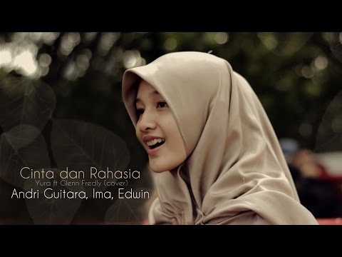 download lagu Cinta Dan Rahasia Yura Ft Glenn Fredly Cover By Andri Guitara, Edwin, Ima gratis