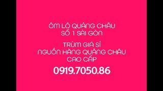 Trùm Giá Sỉ - Ôm lô Quảng Châu, Thiết kế giá rẻ nhất miền Nam