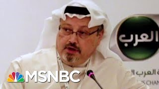 Will The Fate Of Jamal Khashoggi Damage U.S.-Saudi Relations? | Velshi & Ruhle | MSNBC
