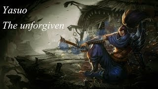 Yasuo the unforgiven - League of legends