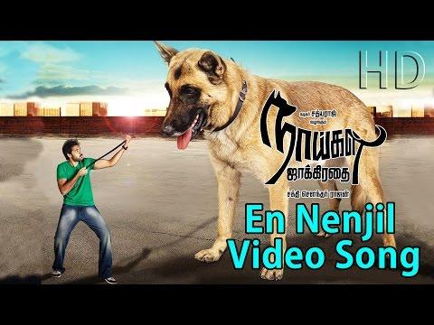 Naaigal Jaakirathai | En Nenjil | New Tamil Movie Video Song video