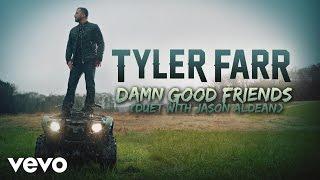 Tyler Farr Damn Good Friends