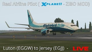 Real Airline Pilot LIVE (X-Plane 11 - ZIBO MOD 737) Luton - Jersey | SHORT RUNWAY OPERATIONS