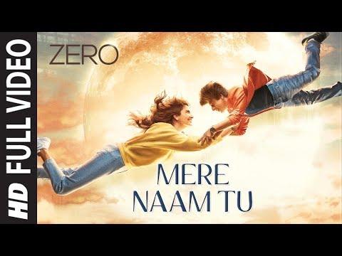 Download Lagu  ZERO: Mere Naam Tu Full Song | Shah Rukh Khan, Anushka Sharma, Katrina Kaif | Ajay-Atul |T-Series Mp3 Free