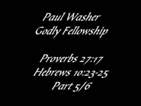 Godly Fellowship: Keys to Marriage - Paul Washer 5/6