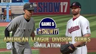 MLB The Show 17 | American League Division Series Yankees vs Indians Game 5 Sim