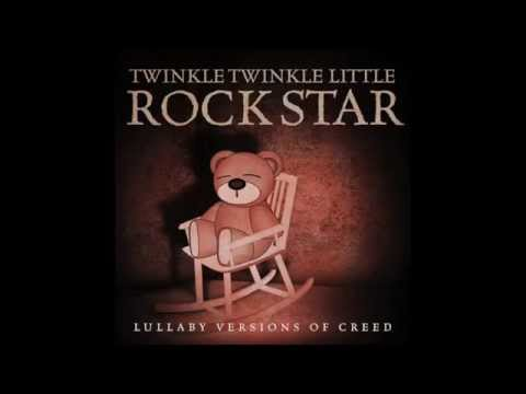 With Arms Wide Open Lullaby Versions of Creed by Twinkle Twinkle Little Rock Star