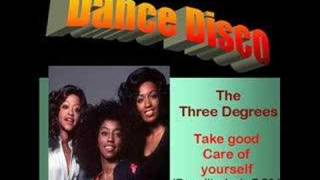Three Degrees: Take good care of yourself (Re-edit 7.23)