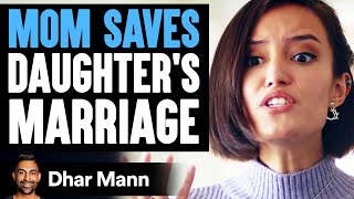 Her Marriage Is Falling Apart, Mom Saves Her Relationship | Dhar Mann