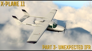 [X-Plane 11] Part 3- Unexpected IFR