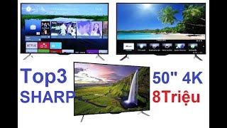 TOP 3 Smart Tivi SHARP màn hình 50 inch giá từ 8tr500 nên mua