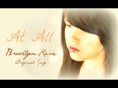 At All - Original Song By Brooklyn-Rose