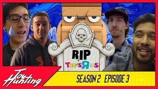 Toy Hunting S2 E3 - End of an Era