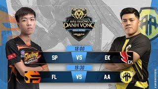 SP vs EK | FL vs AA - Đấu Trường Danh Vọng Mùa Đông 2018