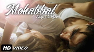 Mohabbat - Shajar & UZAIR (Heart Touching Song) 2017