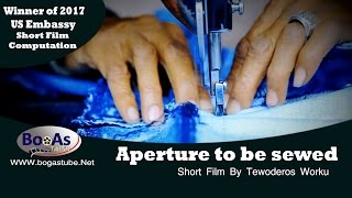 """Inclusion Our Story"" video challenge  winners 'Aperture to be Sewed' by Tewodros Worku"