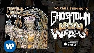 Watch Ghost Town Under Wraps video