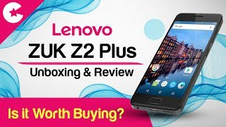 Lenovo ZUK Z2 Plus Unboxing and Review - Is It Worth Buying?