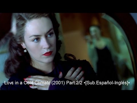 Lovɛ in a Colɖ Climatɛ (2001) Part.2/2 ▪[Sub.Еspañol-Inglés]▪ thumbnail