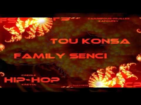 Tou Konsa : FAMILY SENCI : C-PROJECTS : Kafoufey : 25 Quartiers : Audio : Haiti Rap Creole