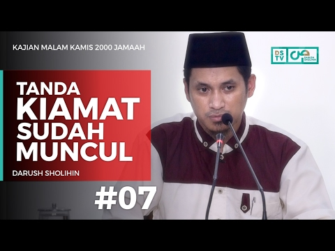 Malam Kamis 2000 Jamaah : Tanda Kiamat Sudah Muncul (07) - Ustadz M Abduh Tuasikal