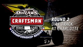 World of Outlaws Craftsman Sprint Cars Championship Series | Round 2 | The Dirt Track at Charlotte