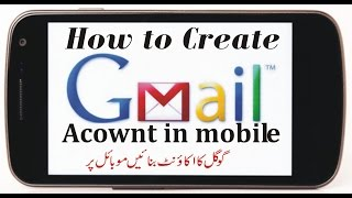 how to create google acownt in android mobile urdu hindi
