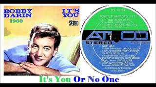Watch Bobby Darin Its You Or No One video