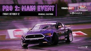 Formula Drift Irwindale 2018 - Pro 2 Main Event LIVE!