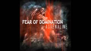 FEAR OF DOMINATION - Adrenaline (audio)