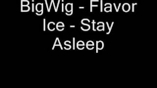 Watch Bigwig Flavor Ice video
