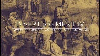 "DIVERTISSEMENT IV. ""DIVERTISSEMENS CHAMPÊTRES"" (OP.1) -MICHON-"