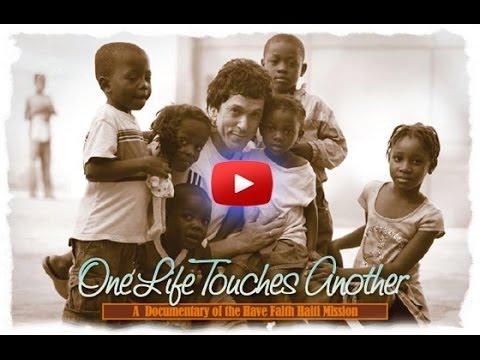 Have Faith Haiti: One Life Touches Another (Mini-Doc)