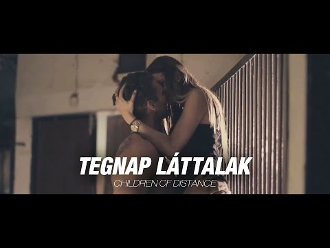 Children Of Distance - Tegnap Láttalak (Official Music Video)