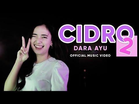 Download Lagu Dara Ayu - Cidro 2 | Panas Panase Srengenge Kuwi  .mp3