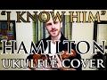 """""""I Know Him"""" - Hamilton - Ukulele Cover - Alex Denney"""