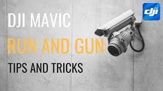 DJI MAVIC   Run and Gun Tips and Tricks
