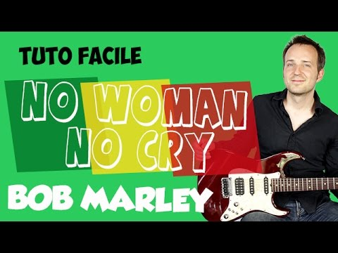 Apprendre la guitare : No Woman No Cry de Bob Marley