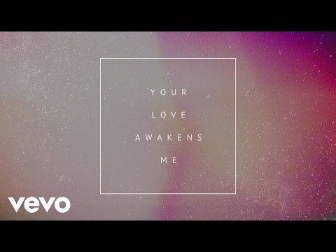 Phil Wickham - Your Love Awakens Me