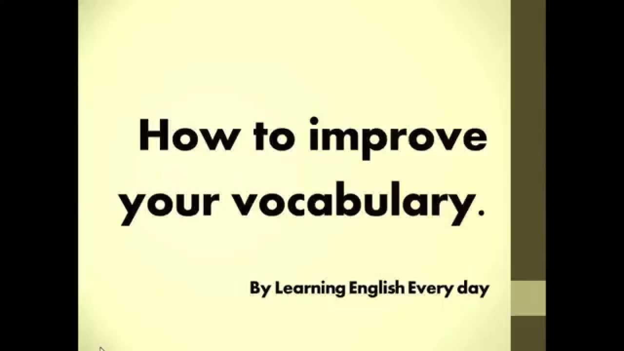 how to improve your vocabulary como melhorar seu vocabul rio youtube. Black Bedroom Furniture Sets. Home Design Ideas
