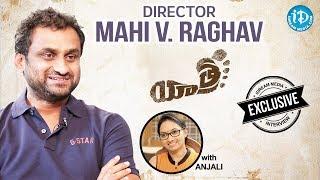 Yatra Movie Director Mahi V Raghav Exclusive Interview || Talking Movies With iDream