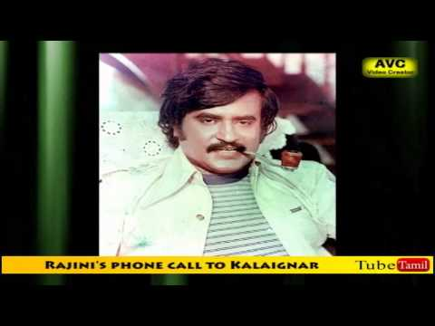Rajini's phone call to Kalaignar