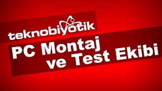 Teknobiyotik PC Montaj ve Test Ekibi