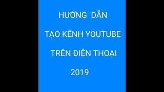 [ Devil Nguyen ] - HƯỚNG DẪN TẠO KÊNH YOUTUBE KIẾM TIỀN TRÊN ĐIỆN THOẠI