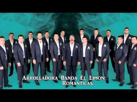 Mix La  Arrolladora Banda El Limon Sus Mejores Canciones Romanticas