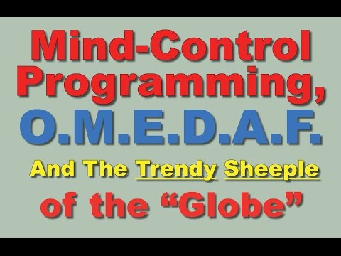 Mind-Control Programming   O.M.E.D.A.F. and the Trendy Sheeple of the