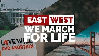 From East to West: We March for Life